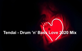 Tendai Drum 'N' Bass Love 2020 Mix